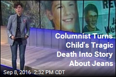 Columnist Turns Child's Tragic Death Into Story About Jeans