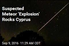 Suspected Meteor 'Explosion' Rocks Cyprus