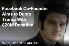 Facebook Co-Founder Aims to Dump Trump With $20M Donation