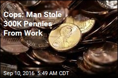 Cops: Man Stole 300K Pennies From Work