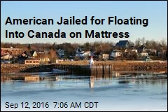 American Jailed for Floating Into Canada on Mattress