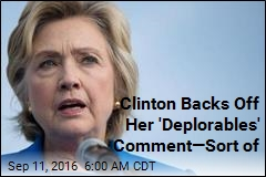 Clinton Backs Off Her 'Deplorables' Comment—Sort of