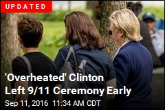Clinton Left 9/11 Ceremony, Was 'Overheated'