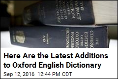Here Are the Latest Additions to Oxford English Dictionary