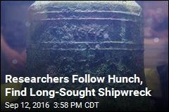 Researchers Follow Hunch, Find Long-Sought Shipwreck