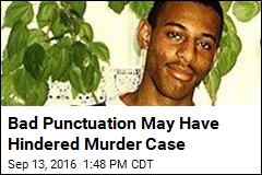 Bad Punctuation May Have Hindered Murder Case