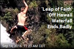 'Leap of Faith' Off Hawaii Waterfall Ends Badly