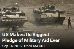 Israel to Get Record $38B Military Aid From US