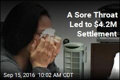 A Sore Throat Led to $4.2M Settlement