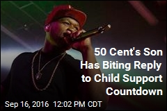 50 Cent's Son Has Biting Reply to Child Support Countdown