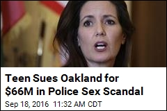 Teen Sues Oakland for $66M in Police Sex Scandal