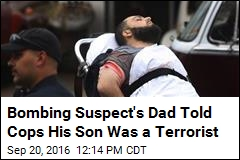 Bombing Suspect's Dad Told Cops His Son Was a Terrorist