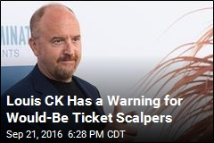 Louis CK Has a Warning for Would-Be Ticket Scalpers