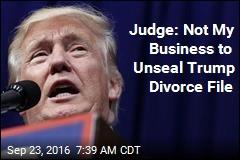 Judge: I Won't Unseal Trump Divorce File