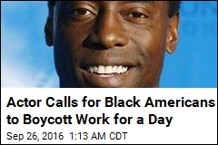 Actor Calls for Black Americans to Boycott Work for a Day