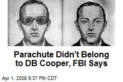 Parachute Didn't Belong to DB Cooper, FBI Says