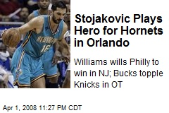 Stojakovic Plays Hero for Hornets in Orlando