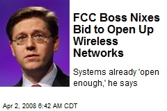 FCC Boss Nixes Bid to Open Up Wireless Networks