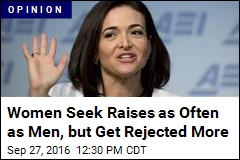 Women Seek Raises as Often as Men, But Get Rejected More