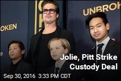 Jolie, Pitt Strike Custody Deal
