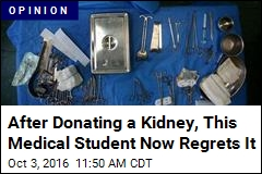After Donating a Kidney, This Medical Student Now Regrets It