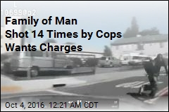 Family of Man Shot 14 Times by Cops Wants Charges