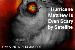 Hurricane Matthew Is Even Scary by Satellite