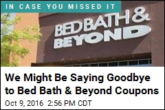 We Might Be Saying Goodbye to Bed Bath & Beyond Coupons