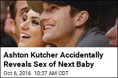 Ashton Kutcher Accidentally Reveals Sex of Next Baby