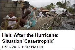 More Than 100 Dead in Haiti After 'Catastrophic' Matthew