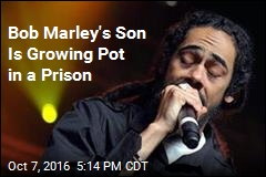 Bob Marley's Son Is Growing Pot in a Prison