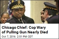 Chicago Chief: Cop Wary of Pulling Gun Nearly Died