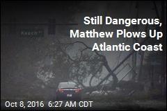 Still Dangerous, Matthew Plows Up Atlantic Coast