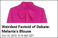 Weirdest Factoid of Debate: Melania's Blouse