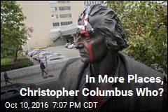 In More Places, Christopher Columbus Who?
