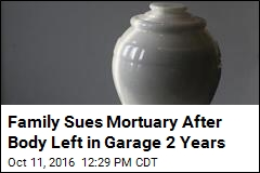 Family Sues Mortuary After Body Left in Garage 2 Years