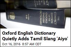 Oxford English Dictionary Quietly Adds Tamil Slang 'Aiyo'