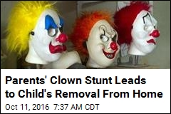 Parents' Clown Stunt Leads to Child Neglect Charges