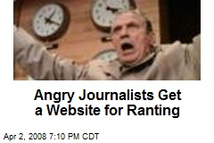 Angry Journalists Get a Website for Ranting