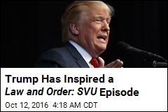 Law and Order: SVU Plans Trump-Inspired Episode