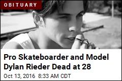Pro Skateboarder and Model Dylan Rieder Dead at 28