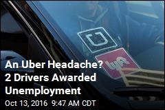 An Uber Headache? 2 Drivers Awarded Unemployment