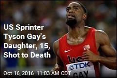 US Sprinter Tyson Gay's Daughter, 15, Shot to Death