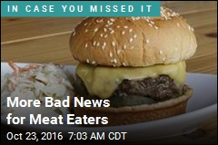 More Bad News for Meat Eaters