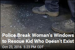 Police Break Woman's Windows to Rescue Kid Who Doesn't Exist