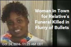 Woman in Town for Relative's Funeral Killed in Flurry of Bullets