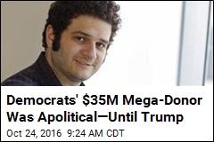 Democrats' $35M Mega-Donor Was Apolitical—Until Trump