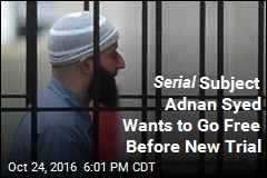 Serial Subject Adnan Syed Wants to Go Free Before New Trial