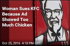 Disappointed Chicken-Lover Wants $20M From KFC