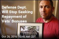 Defense Dept. Will Stop Seeking Repayment of Vets' Bonuses